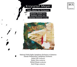 Dux 1166 Krzysztof Meyer Early Works for Orchestra